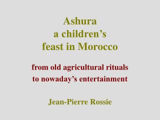 Ashura a children's feast in Morocco