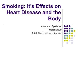 Smoking: It's Effects on Heart Disease and the Body