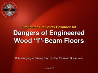 "Dangers of Engineered Wood ""I""-Beam Floors"