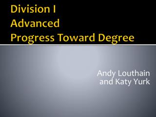 Division I  Advanced Progress Toward Degree