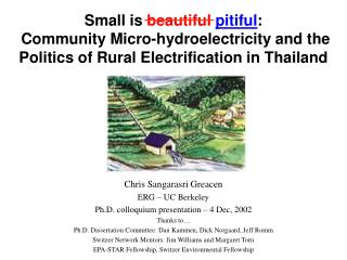 Small is  beautiful pitiful :   Community Micro-hydroelectricity and the Politics of Rural Electrification in Thailand