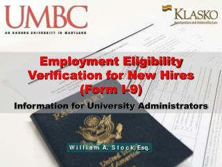 Employment Eligibility Verification for New Hires  (Form I-9) Information for University Administrators