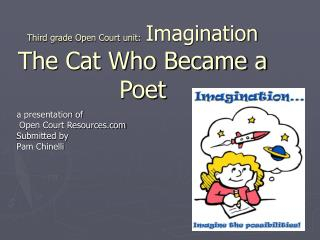 Third grade Open Court unit: Imagination The Cat Who Became a Poet
