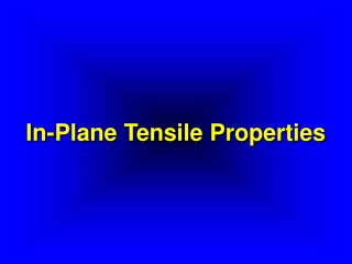 In-Plane Tensile Properties