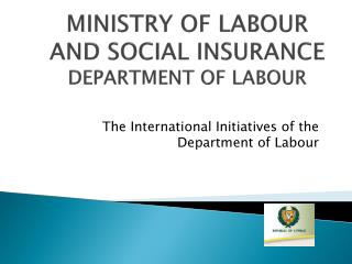 MINISTRY OF LABOUR AND SOCIAL INSURANCE DEPARTMENT OF LABOUR