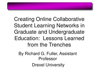 Creating Online Collaborative Student Learning Networks in Graduate and Undergraduate Education:  Lessons Learned from t