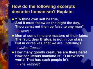How do the following excerpts describe humanism Explain.