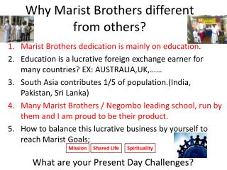 Why Marist Brothers different from others?