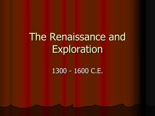 The Renaissance and Exploration