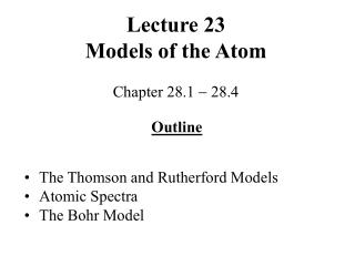 Lecture 23 Models of the Atom