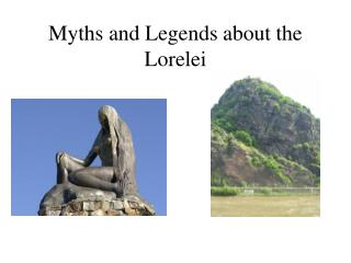 Myths and Legends about the Lorelei