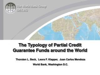 Thorsten L. Beck,  Leora F. Klapper,  Juan Carlos Mendoza World Bank, Washington D.C.
