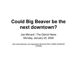 Could Big Beaver be the next downtown?