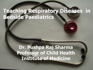 Teaching Respiratory Diseases  in  Bedside Paediatrics