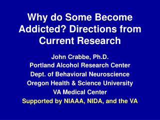 Why do Some Become Addicted? Directions from Current Research