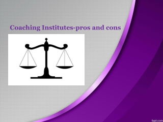 Coaching institutes-pros and cons