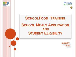 SchoolFood  Training   School Meals Application  and  Student Eligibility