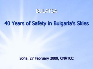 BULATSA 40 Years of Safety in Bulgaria's Skies