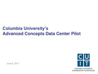 Columbia University's  Advanced Concepts Data Center Pilot