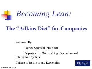 "Becoming Lean: The ""Adkins Diet"" for Companies"