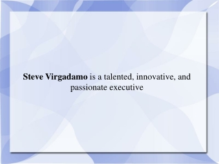 Steve Virgadamo is a talented, innovative, and passionate ex