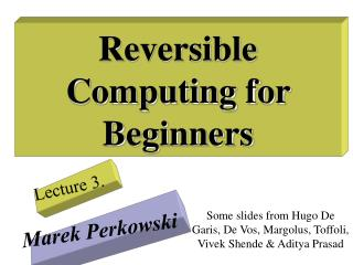 Reversible Computing for Beginners