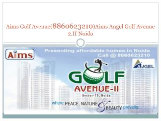 aims golf avenue(8860623210)aims angel golf avenue 2,ii noid