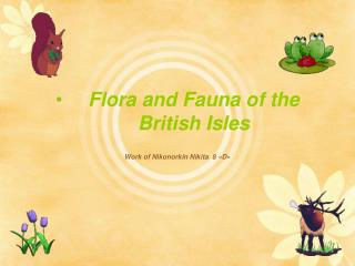 Flora and Fauna of the British Isles