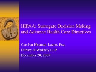 HIPAA: Surrogate Decision Making and Advance Health Care Directives