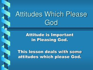 Attitudes Which Please God