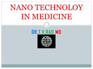 Nano Technology in Medicine