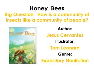 Honey  Bees Big Question:  How is a community of insects like a community of people?