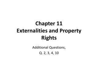 Chapter 11 Externalities and Property Rights