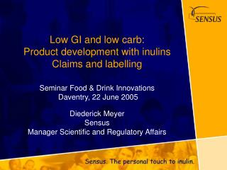 Low GI and low carb: Product development with inulins Claims and labelling Seminar Food & Drink Innovations   Daventry,