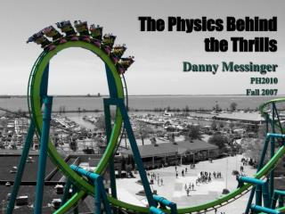 The Physics Behind the Thrills