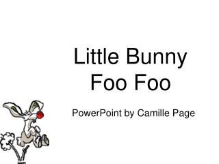 Little Bunny Foo Foo PowerPoint by Camille Page