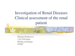 Investigation of Renal Diseases Clinical assessment of the renal patient