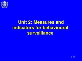 Unit 2: Measures and indicators for behavioural surveillance