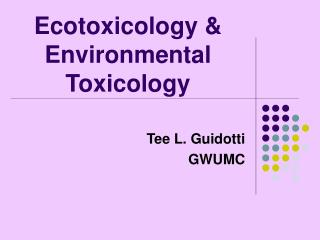 Ecotoxicology &  Environmental Toxicology