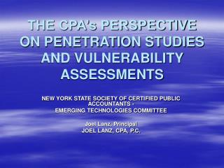 THE CPA's PERSPECTIVE ON PENETRATION STUDIES AND VULNERABILITY ASSESSMENTS