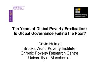 Ten Years of Global Poverty Eradication:  Is Global Governance Failing the Poor?