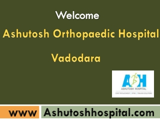 Joint Replacement Specialist in Vadodara
