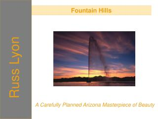 fountain hills - a carefully planned arizona masterpiece of