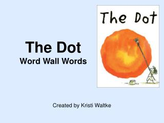 The Dot Word Wall Words
