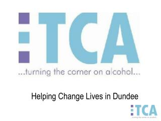 Helping Change Lives in Dundee