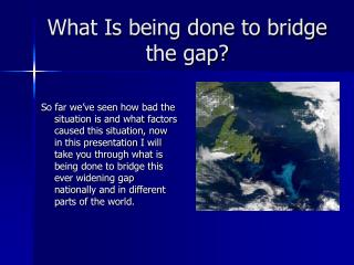 What Is being done to bridge the gap?