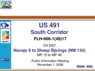 US 491 South Corridor FLH-666-1(49)17 CN 2357 Navajo 9 to Sheep Springs (NM 134) MP 15 to MP 46