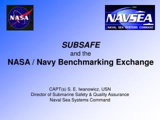 SUBSAFE and the NASA / Navy Benchmarking Exchange