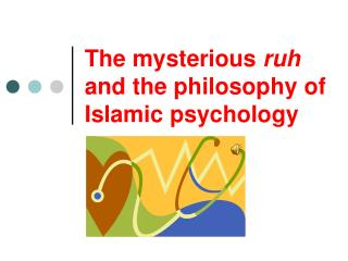 The mysterious  ruh  and the philosophy of Islamic psychology