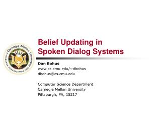 Belief Updating in  Spoken Dialog Systems